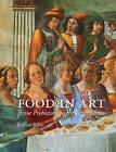Food in Art: From Prehistory to the Renaissance by Gillian Riley (Hardback, 2015)