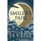 Smiler's Fair by Rebecca Levene (Hardback, 2014)