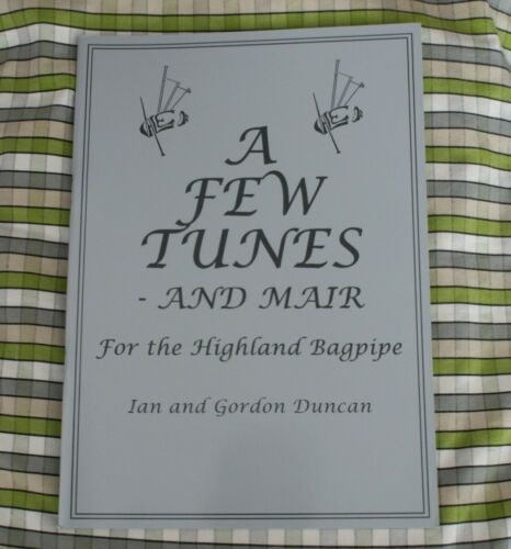 Gordon Ian Duncan A Few Tunes and Mair for HIGHLAND BAGPIPE BOOK PIPES TRAD FOLK