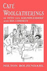 Cafe Woolgatherings of Count Otto Von Krumplesdorf and His Cohorts by Milton Bolzendahl (Paperback / softback, 2010)