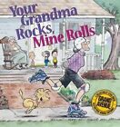 Your Grandma Rocks, Mine Rolls: A Grand Avenue Collection by Steve Breen (Paperback / softback, 2001)