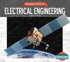 Amazing Feats of Electrical Engineering by Jennifer Swanson (Hardback, 2014)