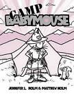Camp Babymouse by Jennifer L Holm (Paperback / softback)