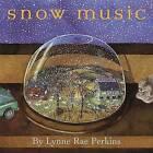 Snow Music by Lynne Rae Perkins (Hardback, 2003)