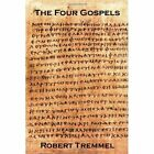The Four Gospels 9781456842628 by Robert Tremmel Hardcover