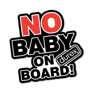 image is loading no baby on board sticker decal funny vinyl