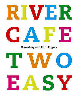 River Cafe Two Easy by Rose Gray, Ruth Rogers (Hardback, 2005), Like New