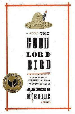 1 of 1 - THE GOOD LORD BIRD - A Novel by James McBride (HB 2013) LIKE NEW!
