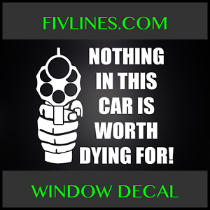 Nothing in this car is worth dying for Decal//Sticker