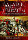 Saladin and the Fall of Jerusalem: Richard the Lionheart, the Crusades and the Battle for the Holy Land by Stanley Lane-Poole (Paperback, 2016)