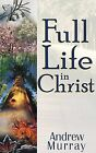 Full Life in Christ by Andrew Murray (Paperback)