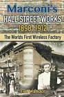 Marconi's Hall Street Works: 1898-1912 by Tim Wander (Paperback, 2016)