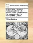 Directions for the Use of Hadley's Quadrant, with Remarks on the Construction of That Instrument. by the Reverend Mr. Ludlam. by William Ludlam (Paperback / softback, 2010)