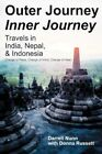 Outer Journey Inner Journey Travels in India Nepal & Indonesia 9780595455744