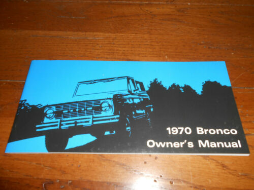 1970 FORD BRONCO OWNER MANUAL 70 OWNER/'S GUIDE