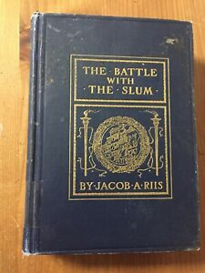 THE-BATTLE-with-the-SLUM-by-JACOB-A-RIIS-ex-library-USED-book-NORWOOD-PRESS-1902