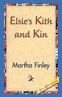 Elsie's Kith and Kin by Martha Finley (Hardback, 2006)