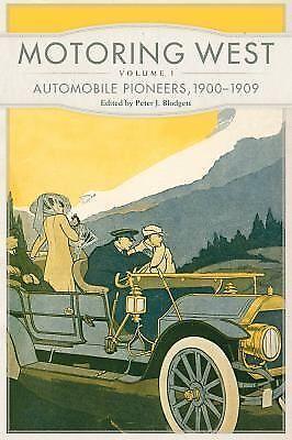 NEW - Motoring West: Volume 1: Automobile Pioneers, 1900–1909