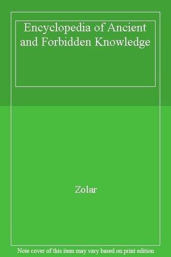 Encyclopedia of Ancient and Forbidden Knowledge,Zolar