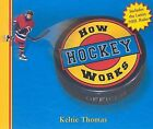 How Hockey Works by Keltie Thomas (Paperback / softback, 2006)