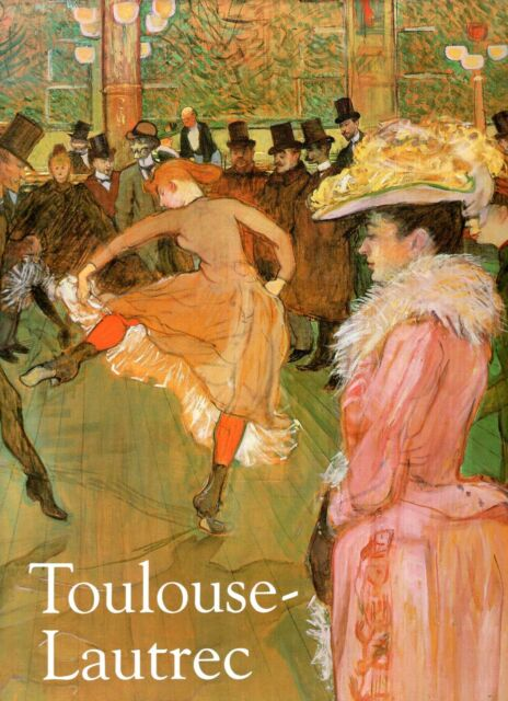 Exhibition Catalogue (compiled by Richard Thomson and others) TOULOUSE-LAUTREC :