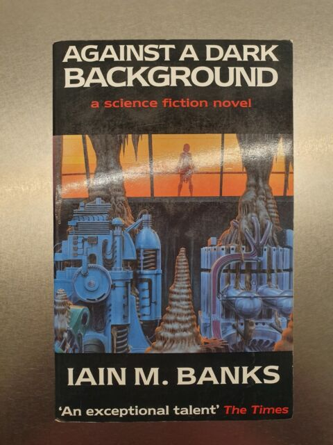 Against A Dark Background, by Iain M Banks (soft cover - large format, rare)