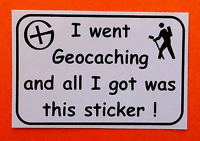 "3 x ""I went geocaching and all I got was this sticker"" cache sticker swaps."