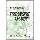 Bob Wulfing's Treasure Haunt Wulfing Adventure Xlibris Corporation 9781456833442