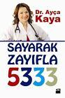 Sayarak Zayifla 5333 von Ayca Kaya (2013, Taschenbuch)