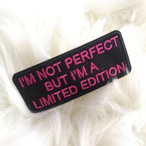 I/'m Not Perfect I/'m A Limited Edition Pink Embroidered Iron On Patch Appliqué