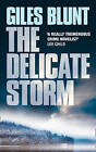 The Delicate Storm by Giles Blunt (Paperback, 2004)