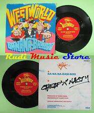 LP 45 7'' WESTWORLD Ba.na.na.bam.boo Cheap'n' nasty 1987 uk RCA no cd mc dvd