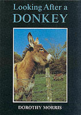Looking After a Donkey: Old edition (Donkeys), Dorothy Morris, Very Good Book