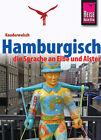 Reise Know-How Kauderwelsch Hamburgisch - die Sprache an Elbe und Alster von Hans-Jürgen Fründt (2013, Taschenbuch)