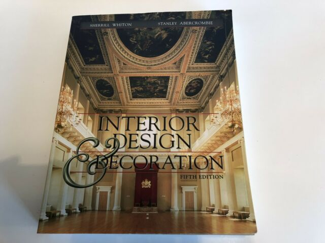 Interior Design And Decoration By Stanley Abercrombie And Sherrill Whiton 2001 Trade Paperback For Sale Online Ebay