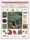 Creating a Perfect Kitchen Garden by Richard Bird (Paperback, 2000)