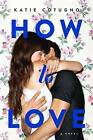 How to Love by Katie Cotugno (Paperback, 2015)
