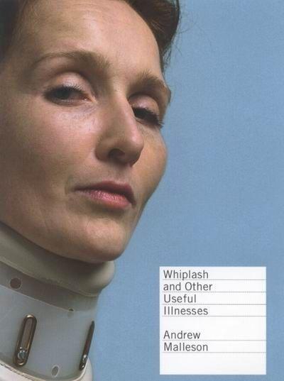 Whiplash and Other Useful Illnesses von Andrew Malleson (2005, Taschenbuch) 18D