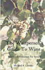 The Waitperson's Guide to Wine: Practical Information for Service by Michael A Cimino (Paperback / softback, 2009)