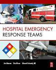 Hospital Emergency Response Teams: Triage for Optimal Disaster Response by Ed Cetaruk, Don Birou, Jan Glarum (Paperback, 2009)