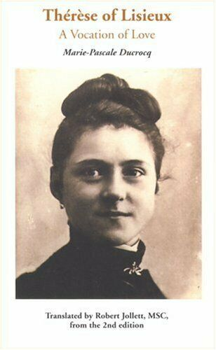 Therese of Lisieux  A Vocation of Love