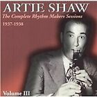 Artie Shaw - Complete Rhythm Makers Sessions 1937-1938, Vol. 3 (2013)