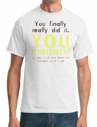 You maniacs You finally really did it Planet of The Apes Mens T-Shirt
