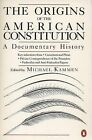 The Origins of the American Constitution: A Documentary History by Penguin Books Ltd (Paperback, 1986)