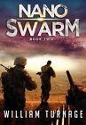 Nanoswarm: Extermination Day Book Two by William Turnage (Paperback / softback, 2014)