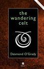 The Wandering Celt by Desmond O'Grady (Paperback, 2008)