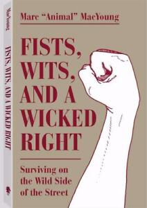 Fists, Wits, And A Wicked Right: Surviving On The Wild Side Of The Street