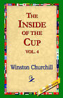 The Inside of the Cup Vol 4. by Sir Winston S Churchill (Hardback, 2006)
