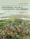 Historical Atlas of Washington and Oregon by Derek Hayes (Hardback, 2011)