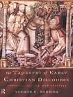 The Tapestry of Early Christian Discourse: Rhetoric, Society and Ideology by Vernon K. Robbins (Paperback, 1996)